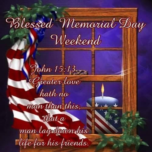 Blessed Memorial Day Weekend
